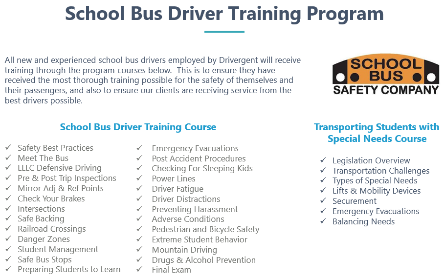 All new and experienced school bus drivers employed by Drivergent will receive training through the program courses below.  This is to ensure they have received the most thorough training possible for the safety of themselves and their passengers, and also to ensure our clients are receiving service from the best drivers possible.
